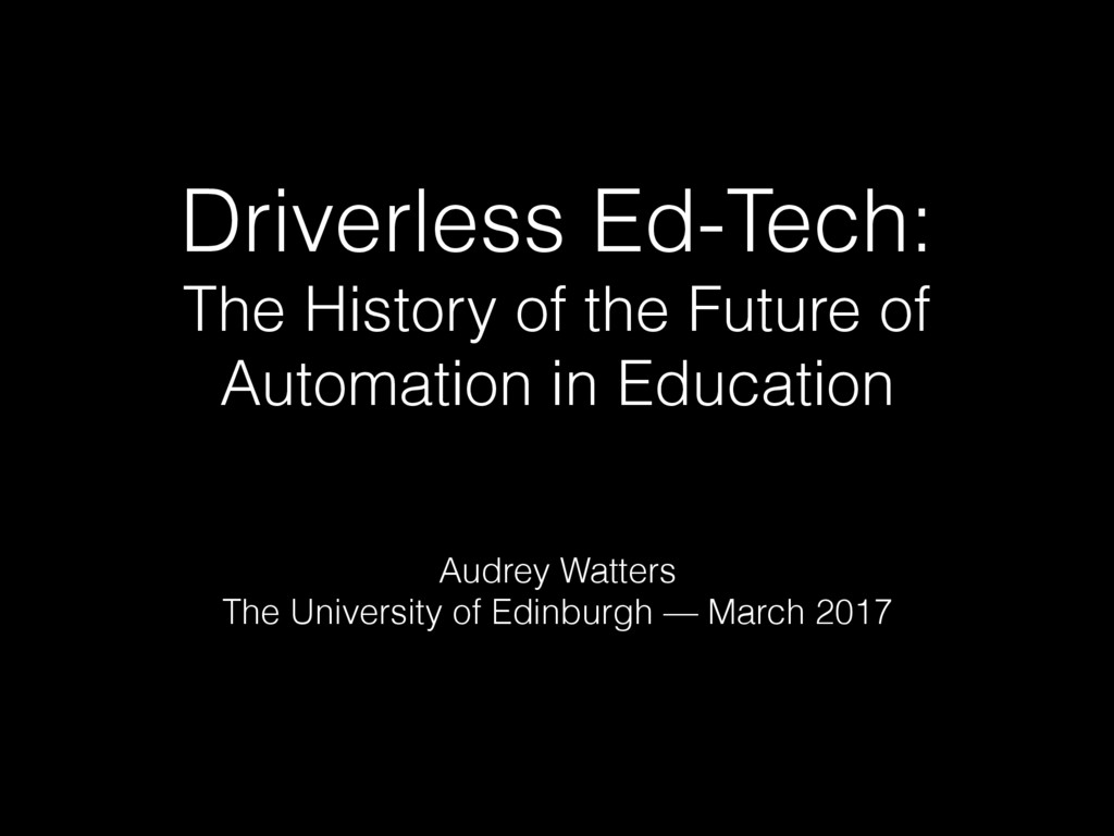 Driverless Ed-Tech: The History of the Future o...