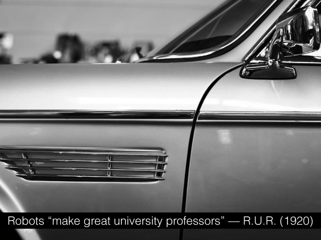 "Robots ""make great university professors"" — R.U..."