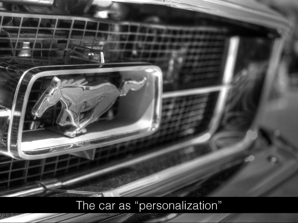"The car as ""personalization"""