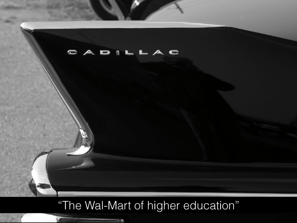 """The Wal-Mart of higher education"""
