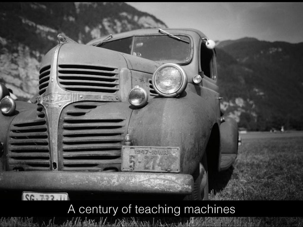 A century of teaching machines