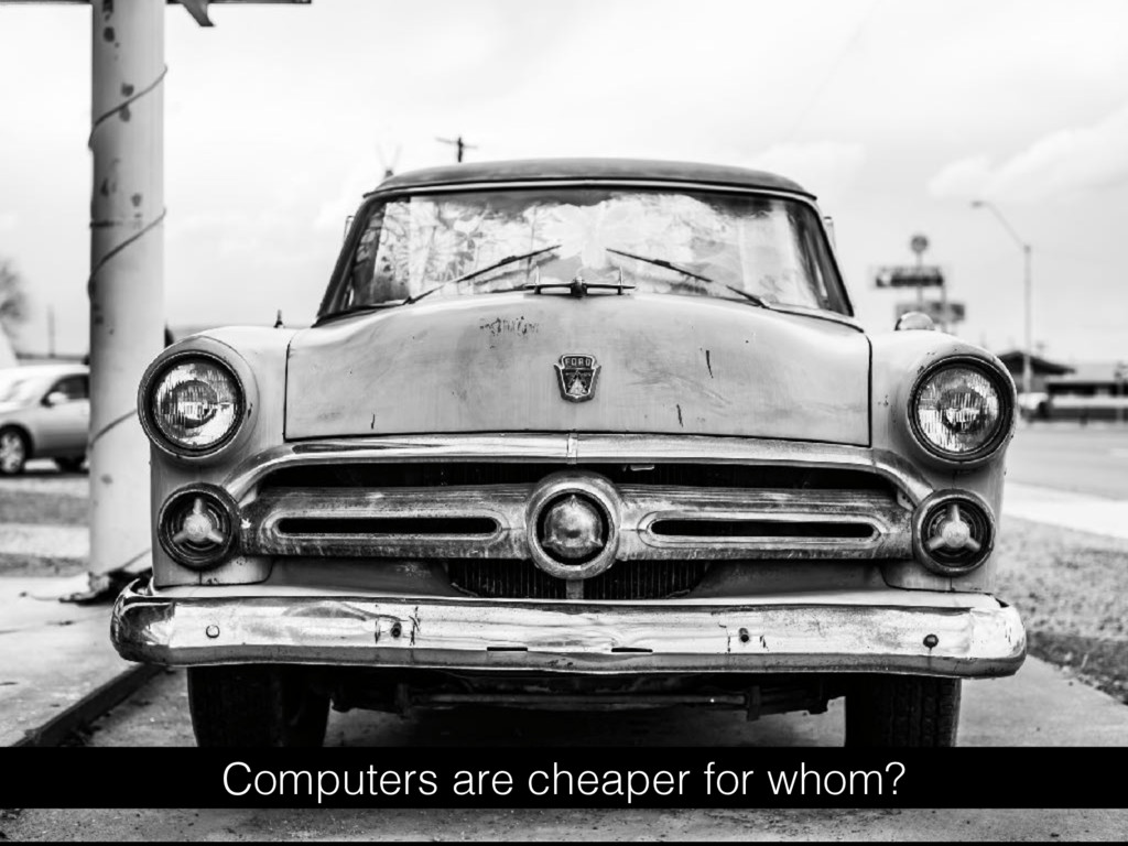 Computers are cheaper for whom?