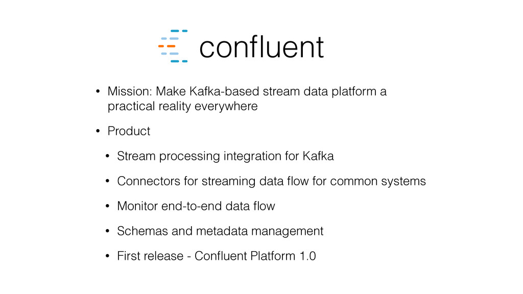 • Mission: Make Kafka-based stream data platfor...
