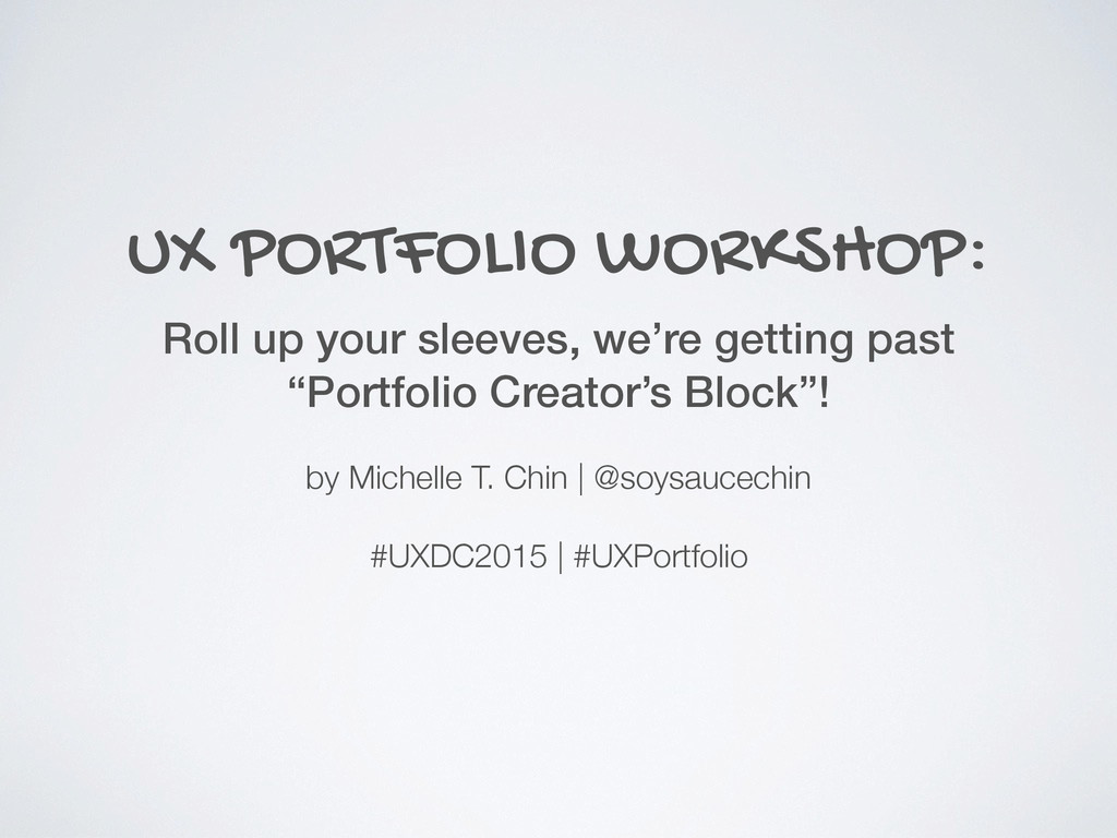 UX PORTFOLIO WORKSHOP: by Michelle T. Chin | @s...