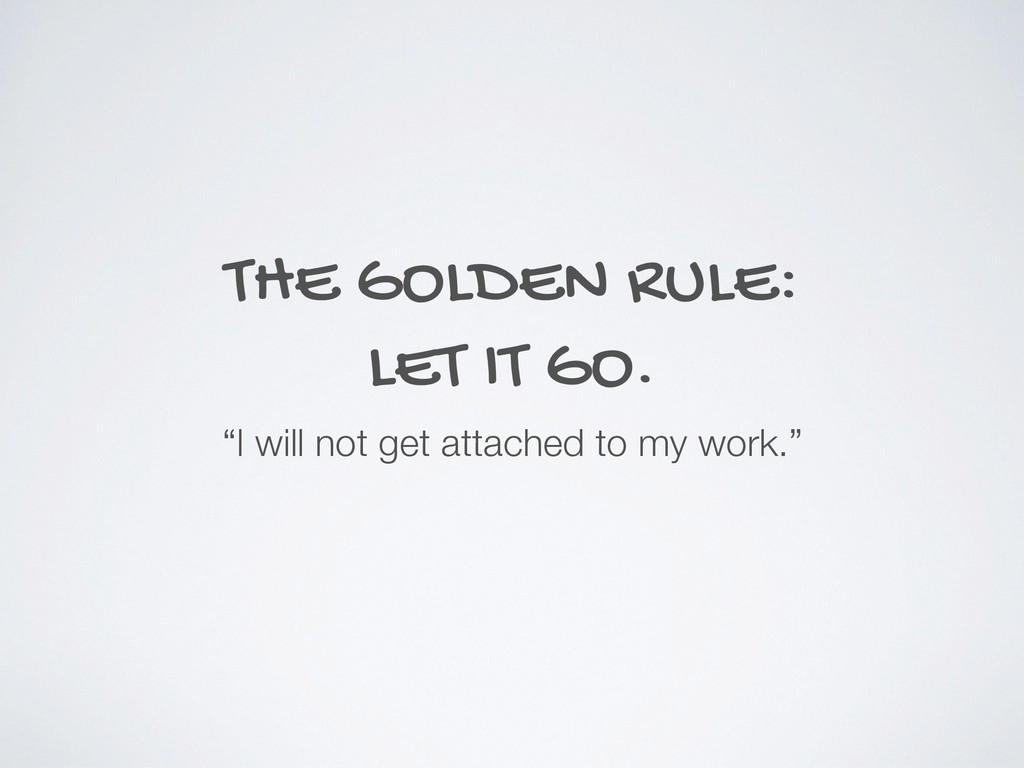 "THE GOLDEN RULE: LET IT GO. ""I will not get att..."