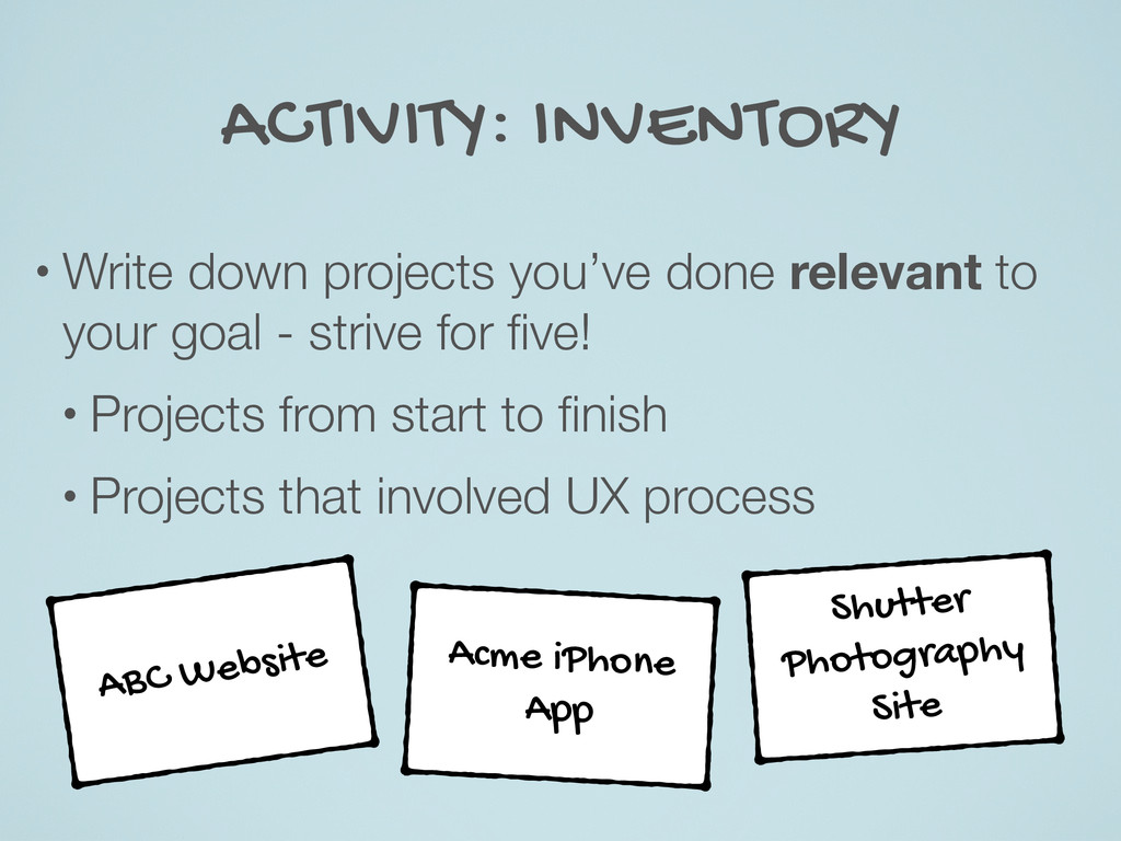 ACTIVITY: INVENTORY • Write down projects you'v...