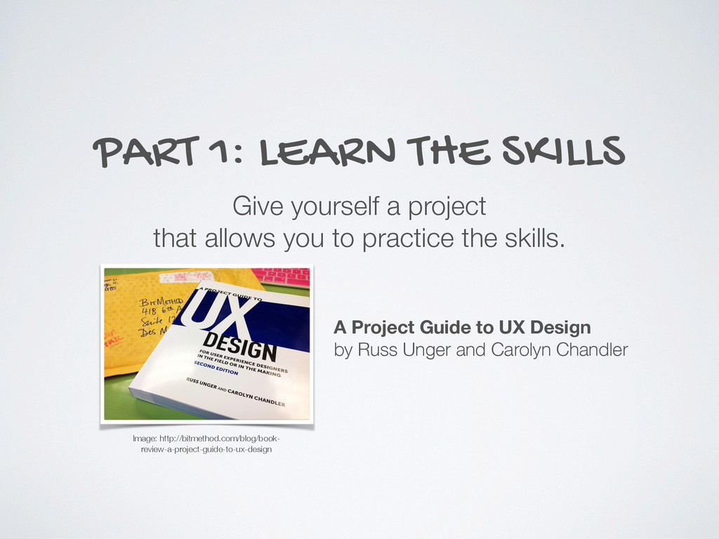 PART 1: LEARN THE SKILLS Give yourself a projec...