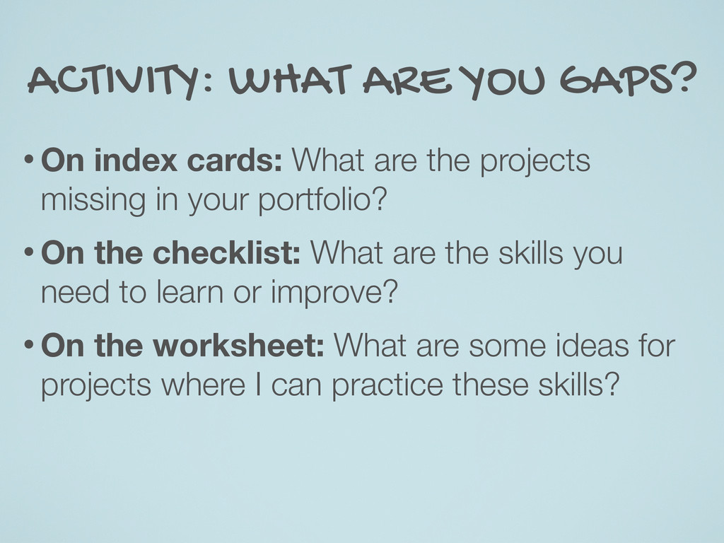 ACTIVITY: WHAT ARE YOU GAPS? • On index cards: ...
