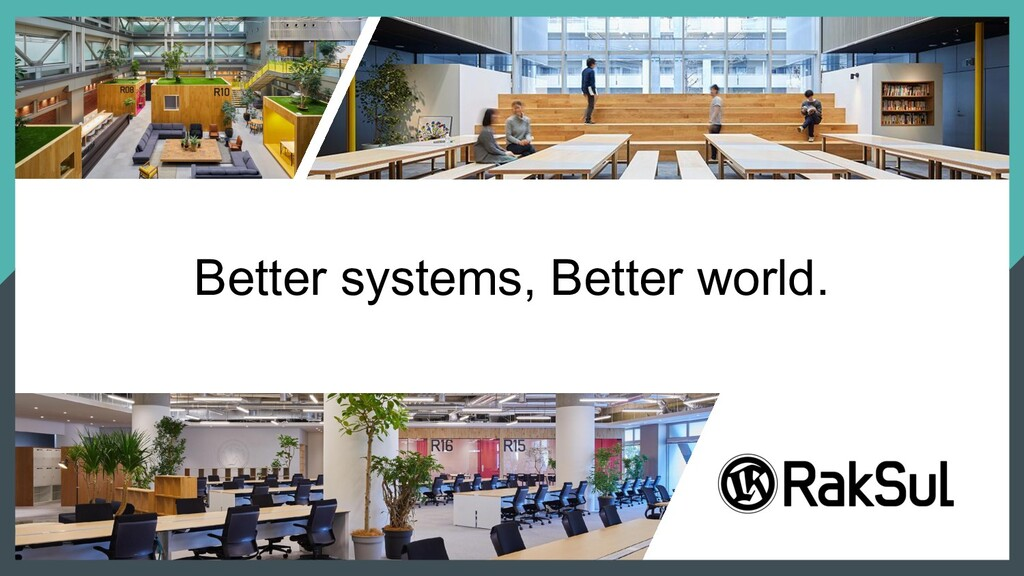 Better systems, Better world.