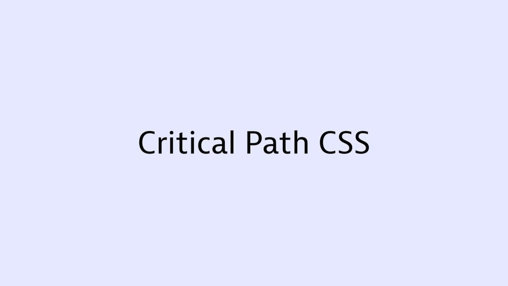 Critical Path CSS