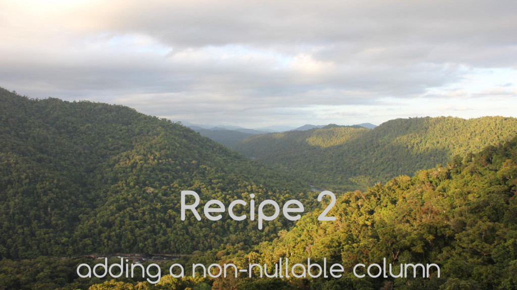 Recipe 2 adding a non-nullable column