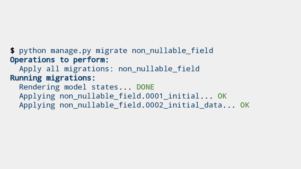 $ python manage.py migrate non_nullable_field O...
