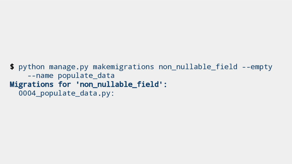 $ python manage.py makemigrations non_nullable_...