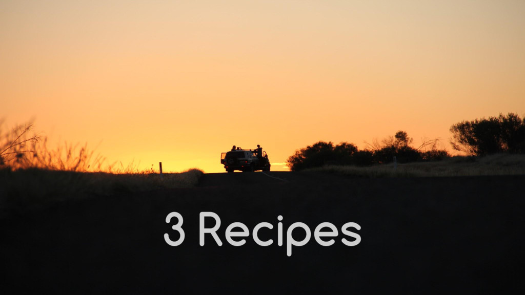 3 Recipes