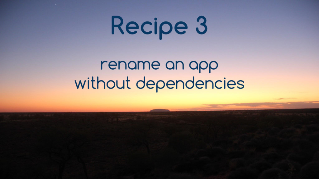 Recipe 3 rename an app without dependencies