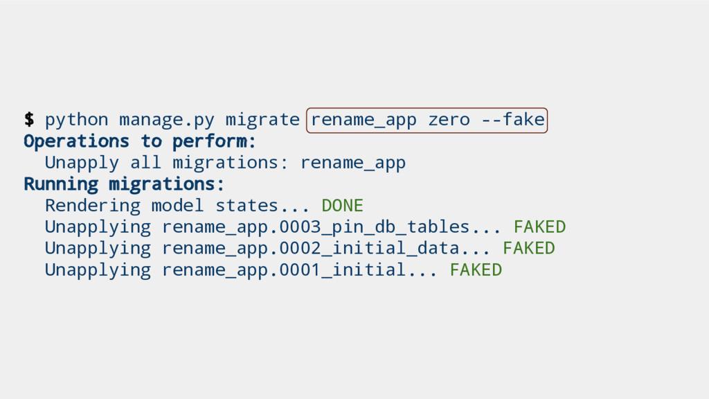 $ python manage.py migrate rename_app zero --fa...