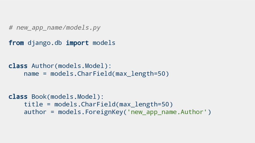 # new_app_name/models.py from django.db import ...