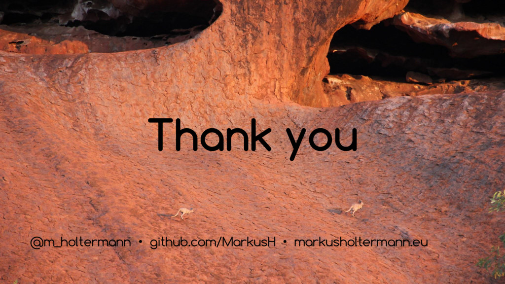 Thank you @m_holtermann • github.com/MarkusH • ...