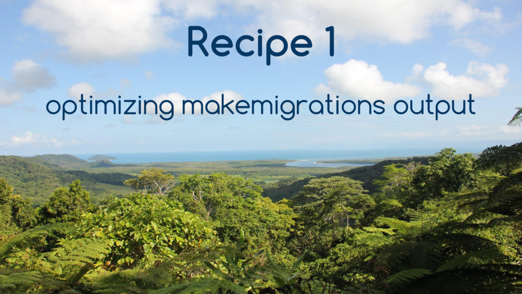 Recipe 1 optimizing makemigrations output