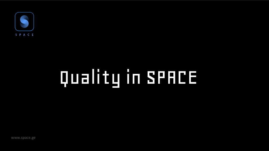 www.space.ge Quality in SPACE