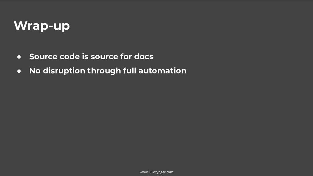 www.juliozynger.com Wrap-up ● Source code is so...