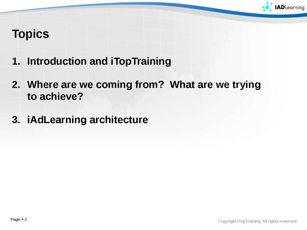 Copyright iTopTraining. All rights reserved. To...