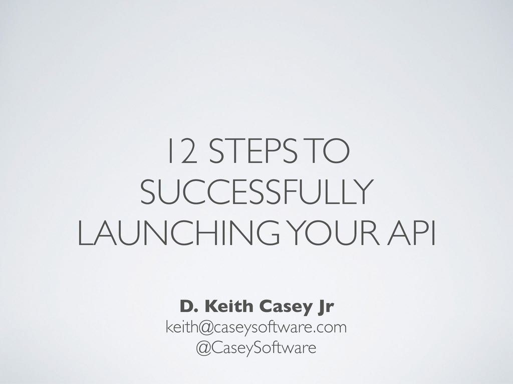 12 STEPS TO SUCCESSFULLY LAUNCHING YOUR API D. ...