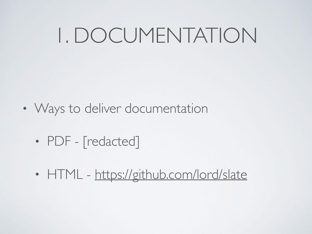 1. DOCUMENTATION • Ways to deliver documentatio...
