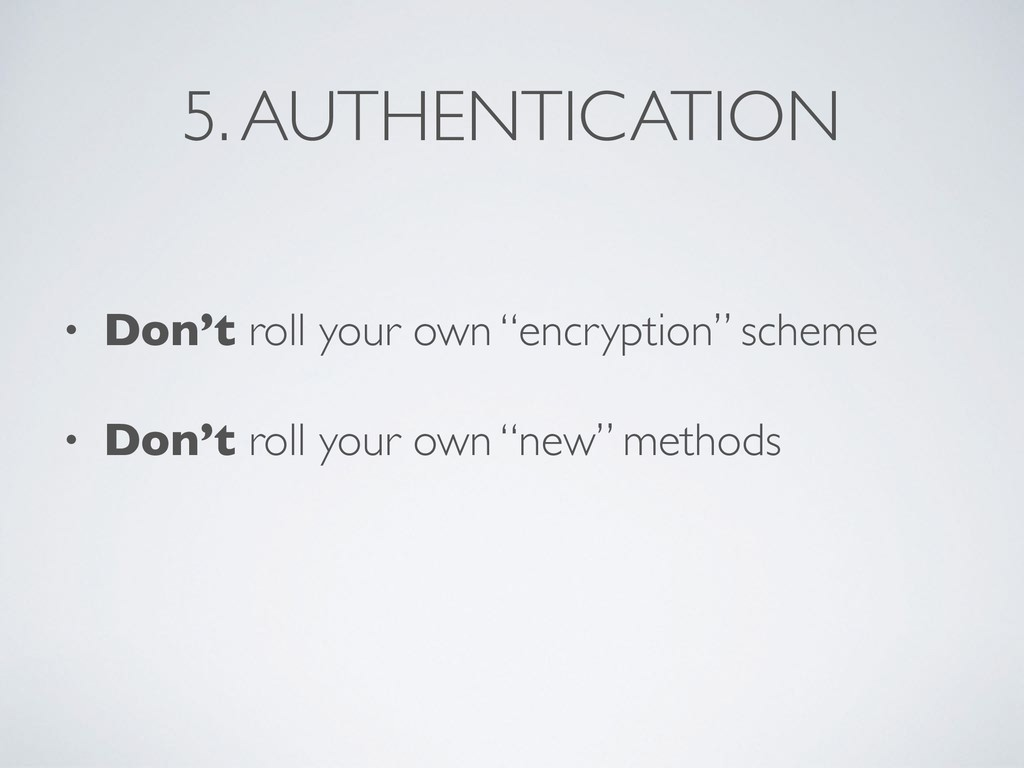 """• Don't roll your own """"encryption"""" scheme • Don..."""