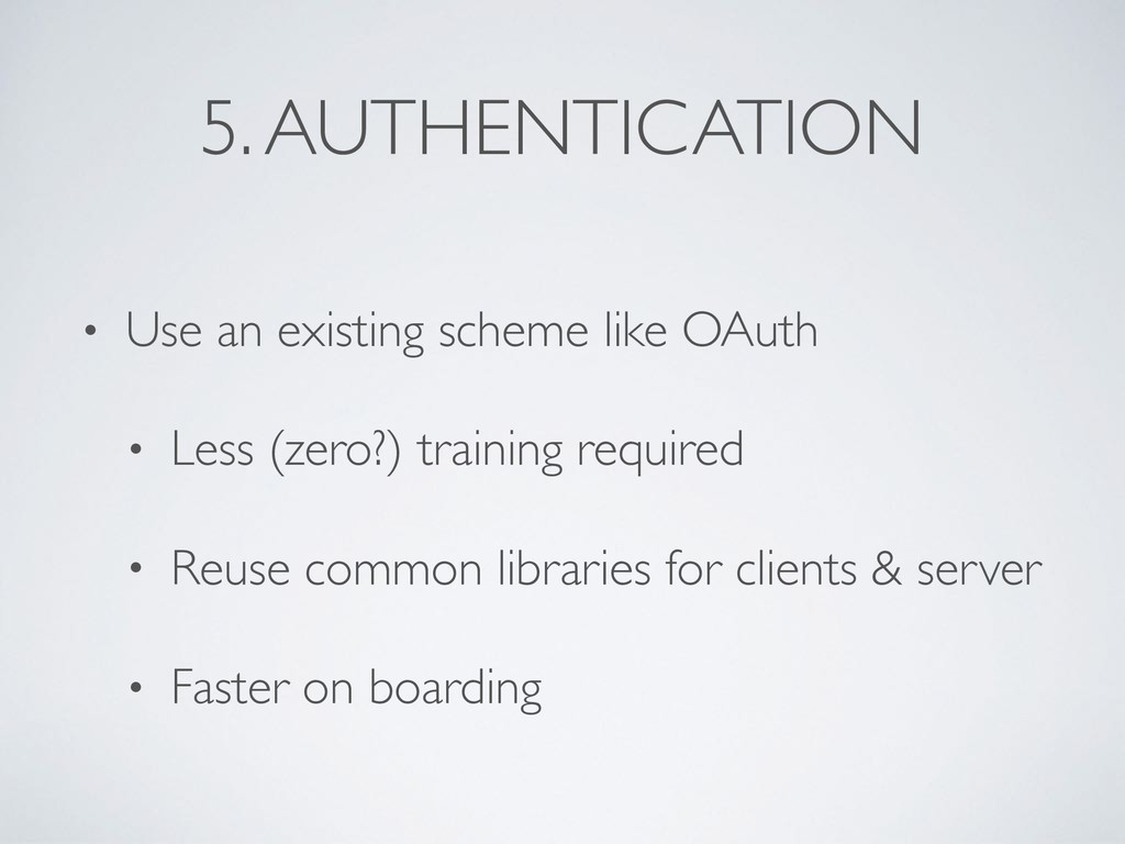 • Use an existing scheme like OAuth • Less (zer...