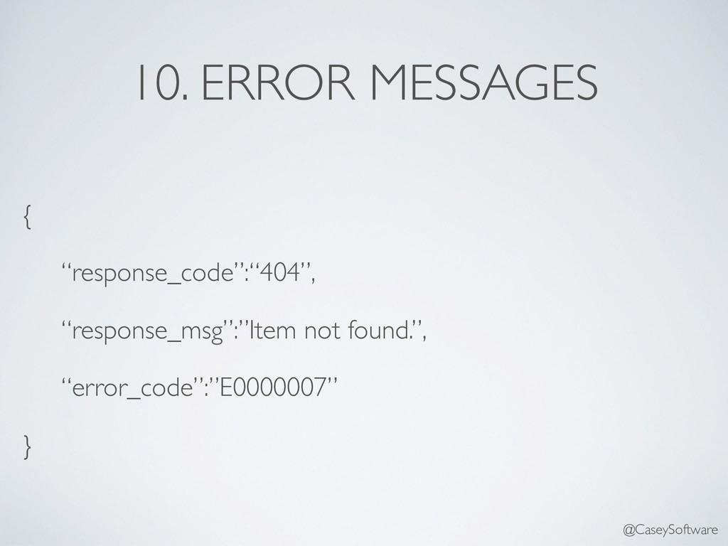 "10. ERROR MESSAGES { ""response_code"":""404"", ""re..."