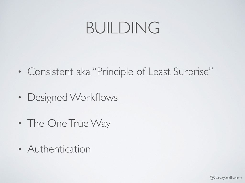 """BUILDING • Consistent aka """"Principle of Least S..."""
