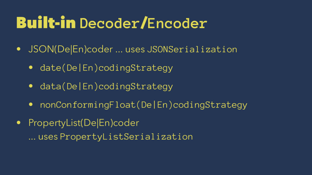 Built-in Decoder/Encoder • JSON(De En)coder ......