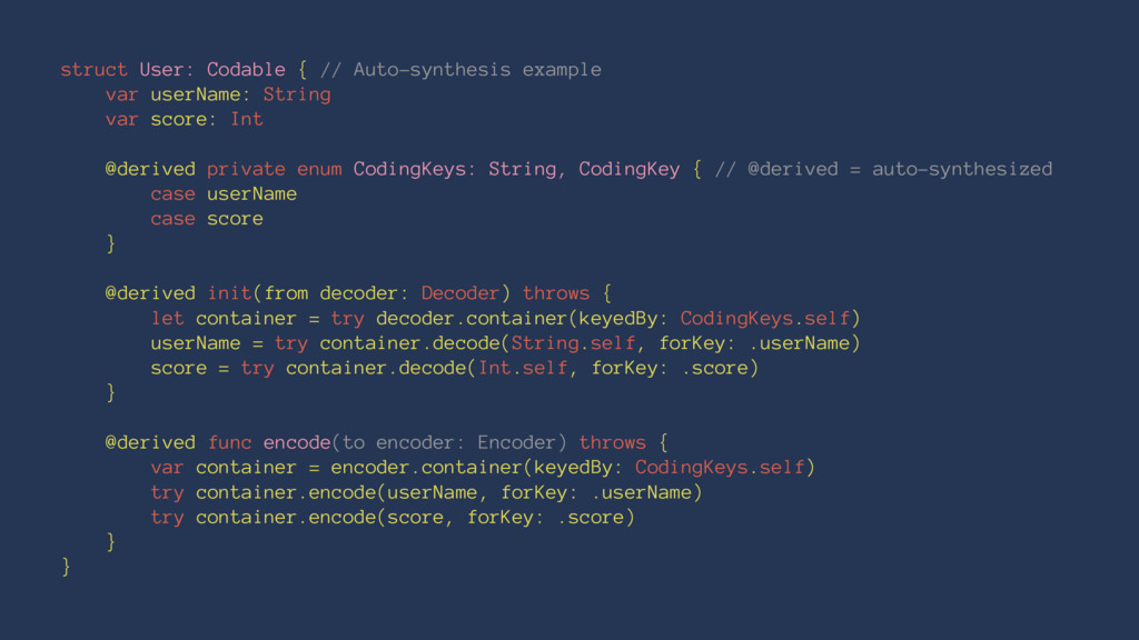 struct User: Codable { // Auto-synthesis exampl...