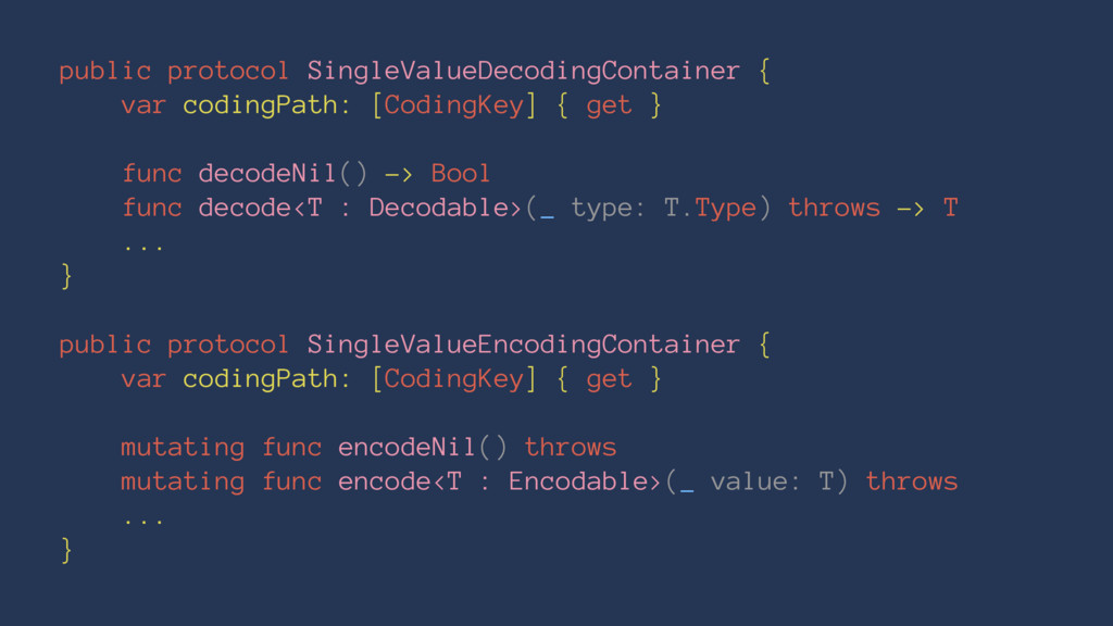 public protocol SingleValueDecodingContainer { ...