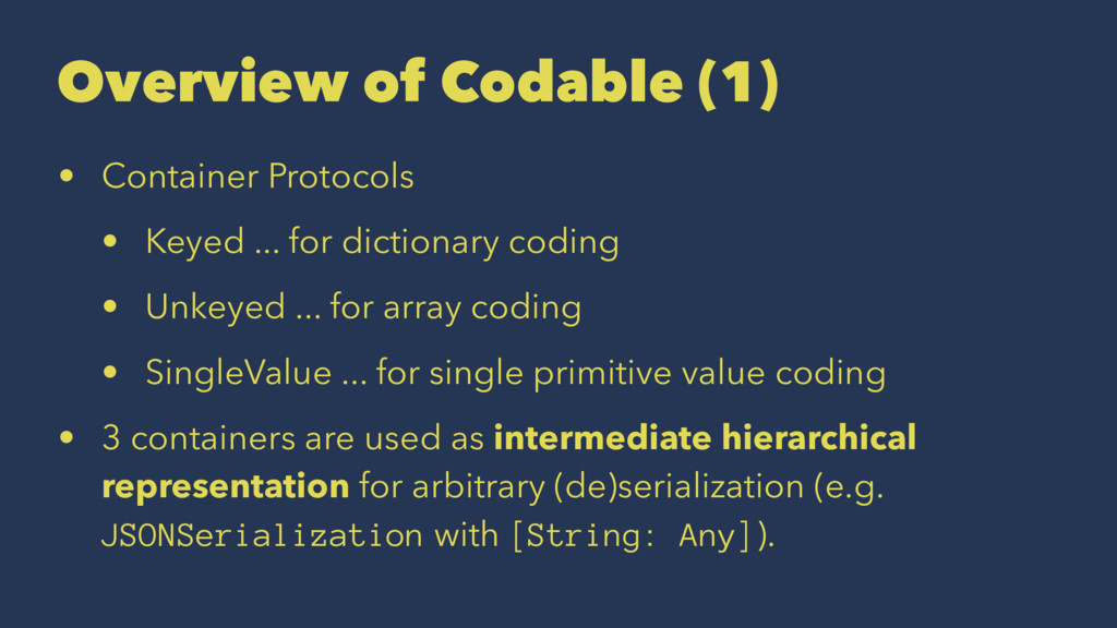 Overview of Codable (1) • Container Protocols •...