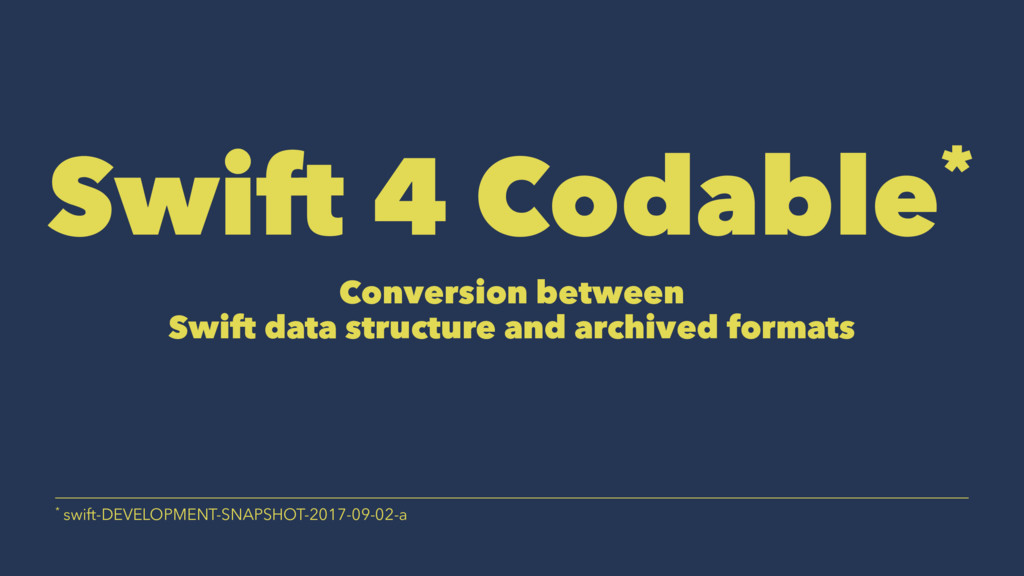 Swift 4 Codable* Conversion between Swift data ...