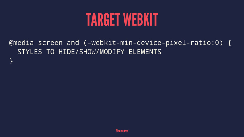 TARGET WEBKIT @media screen and (-webkit-min-de...