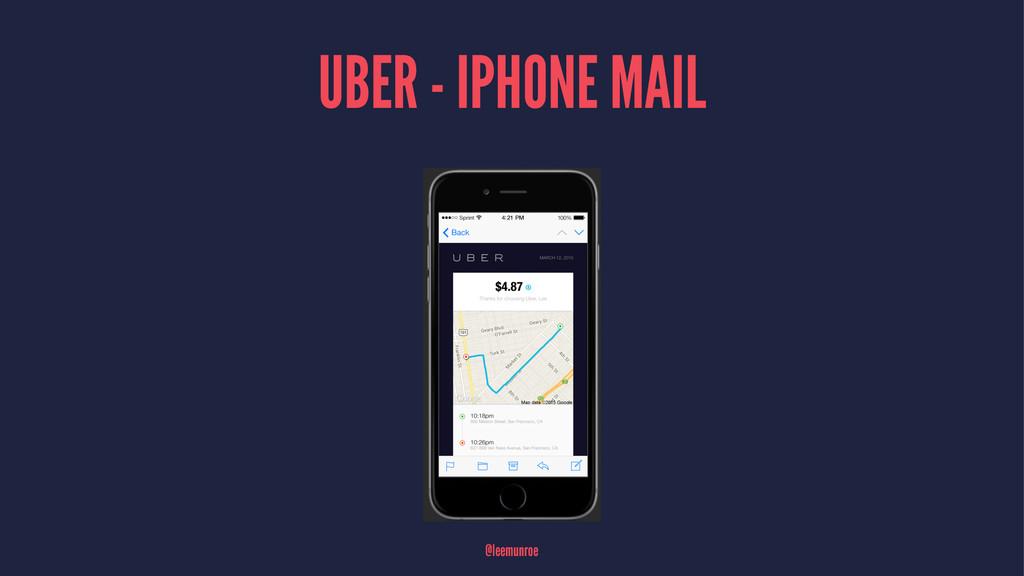 UBER - IPHONE MAIL @leemunroe