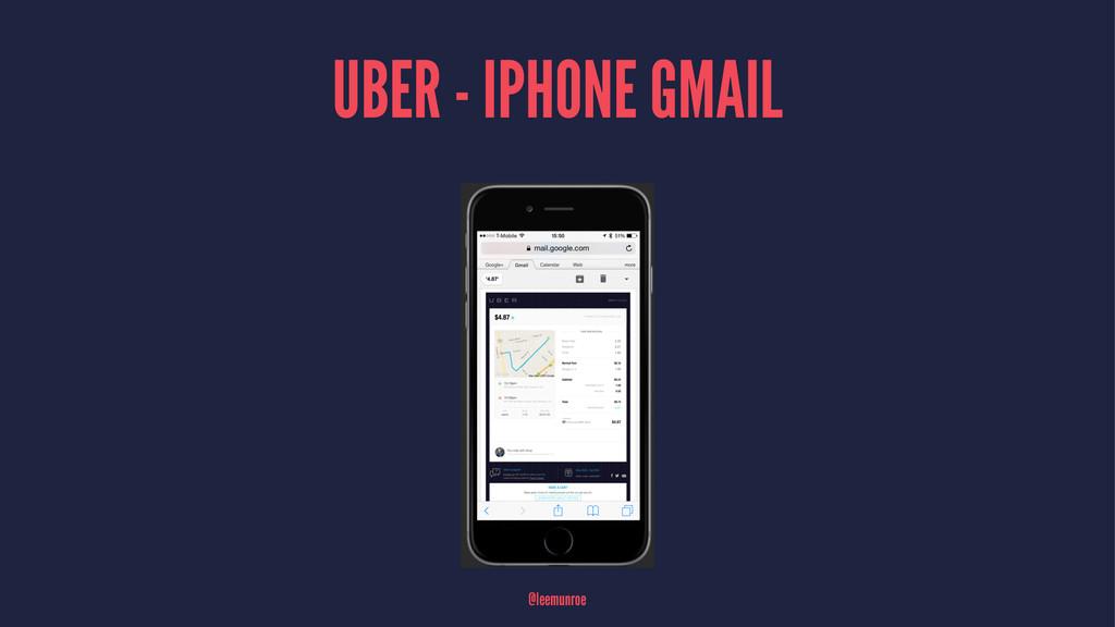UBER - IPHONE GMAIL @leemunroe