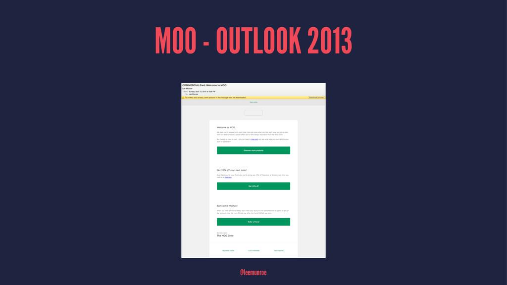 MOO - OUTLOOK 2013 @leemunroe