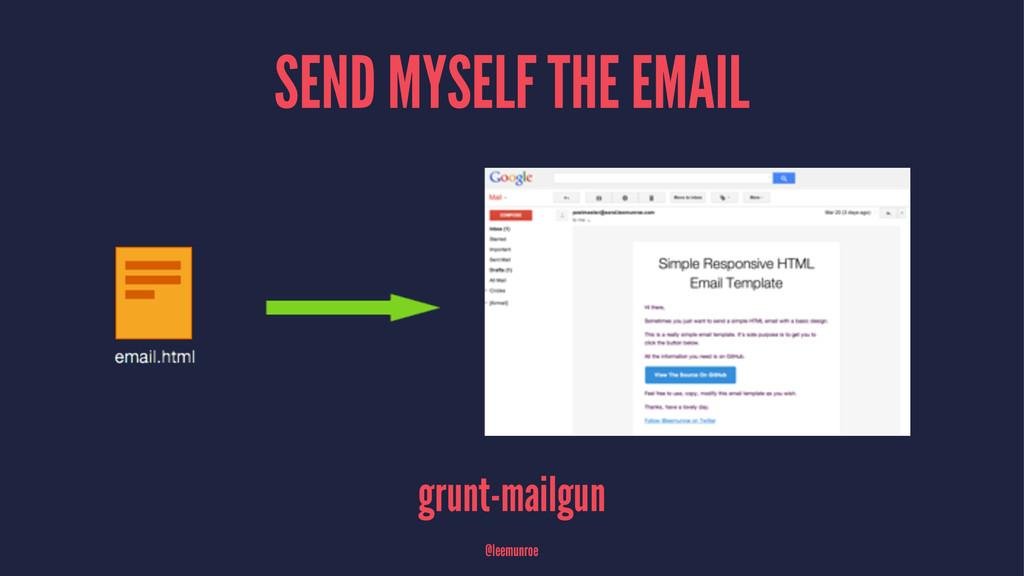 SEND MYSELF THE EMAIL grunt-mailgun @leemunroe