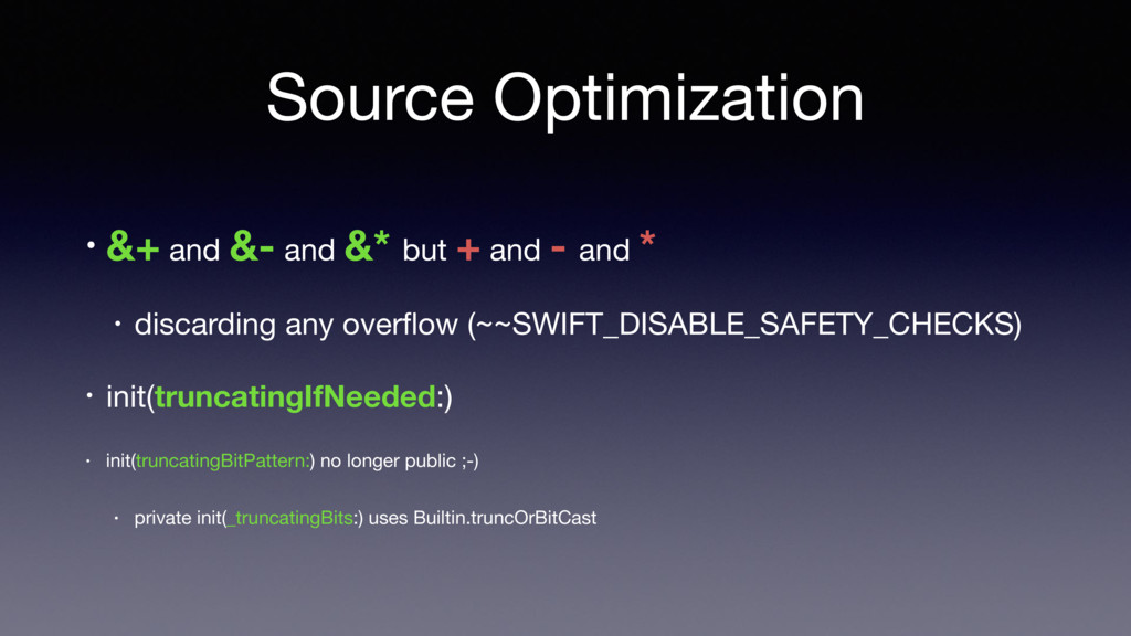 Source Optimization • &+ and &- and &* but + an...