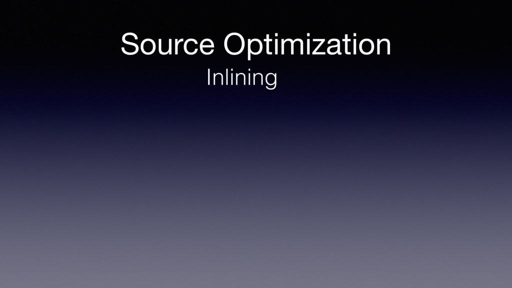 Source Optimization Inlining