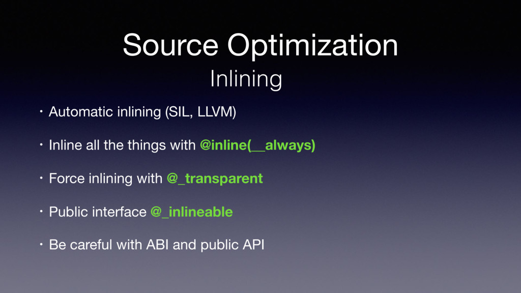 Source Optimization Inlining • Automatic inlini...