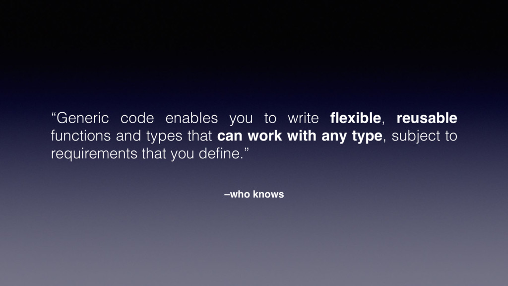 "–who knows ""Generic code enables you to write fl..."