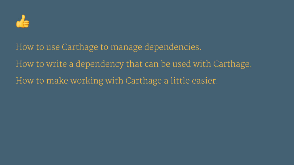 ! How to use Carthage to manage dependencies. H...