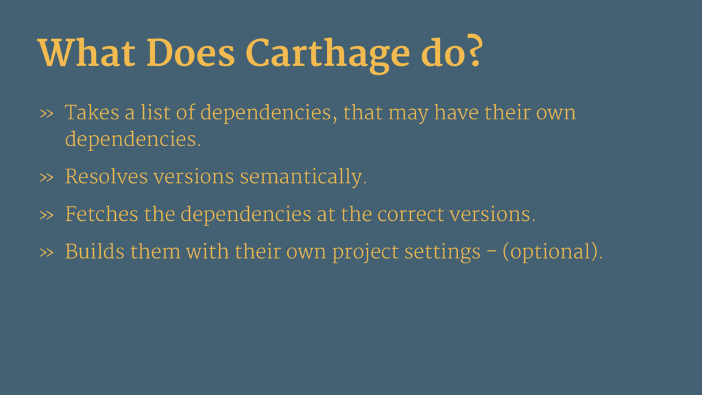 What Does Carthage do? » Takes a list of depend...