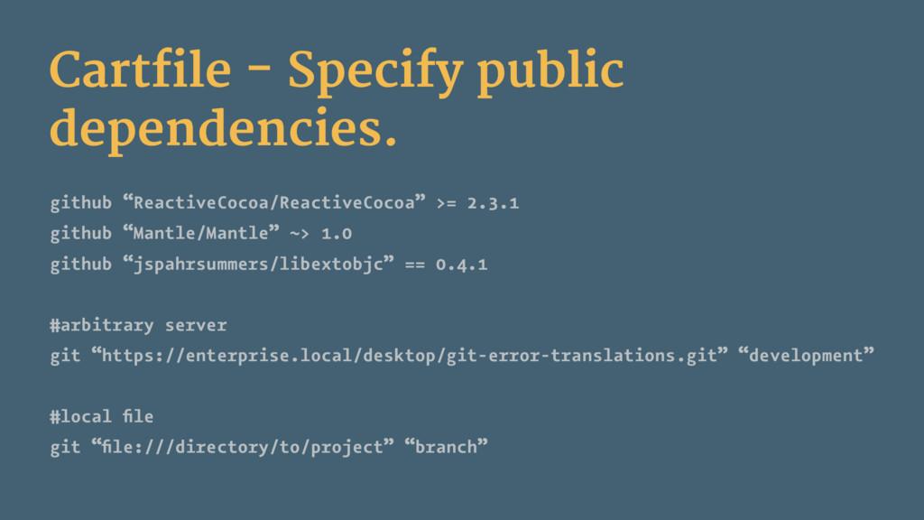 Cartfile - Specify public dependencies. github ...