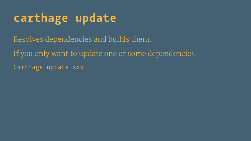 carthage update Resolves dependencies and build...